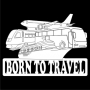 Born To ... : Born to Travel