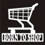 Born To ... : Born to Shop