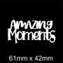 Mini Saying : Amazing Moments