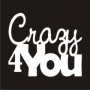 Mini Saying : Crazy for You