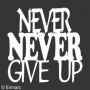 Stacked Phrase : Never Never Give Up